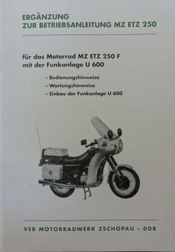 Ergänzung zur Betriebsanleitung zur MZ ETZ 250 für das Motorrad MZ ETZ 250 F mit der Funkanlage U 600
