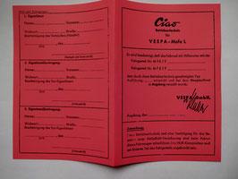ABE Vespa Mofa L Betriebserlaubnis Blanko TYP ciao PAPIERE REISSFEST