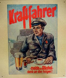 Blechschild Werbeschild Kraftfahrer  - Meide den Alkohol - denk an die Folgen !!!!   Nr.  1605