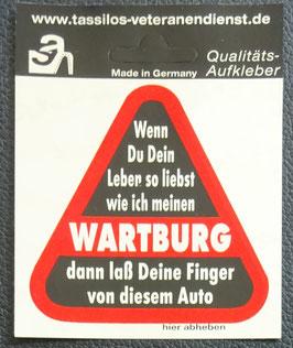"""Wartburg Aufkleber """" Wenn du dein Leben so liebst wie ich meinen WARTBURG dann laß deine Finger von diesem Auto"""""""