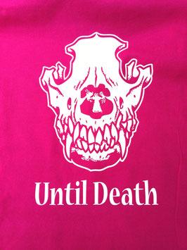 Until Death Shirt !
