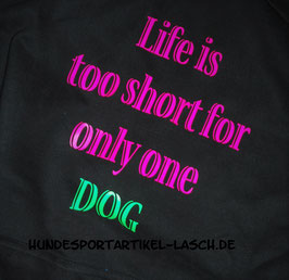 Hoodie Unisex * Life is to short ....*