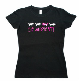"Damen T- Shirt "" Be different ..."""