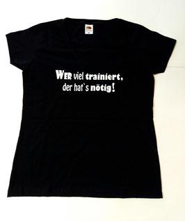 Wer viel trainiert .. T-Shirt