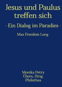 Max F. Long, Jesus und Paulus treffen sich - Ein Dialog im Paradies, Deutsche Übersetzung