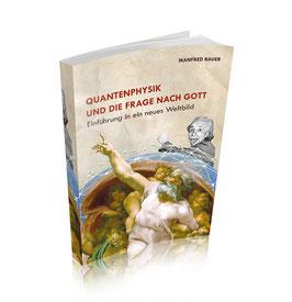 Quantenphysik und die Frage nach Gott
