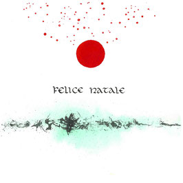 Felice natale ( Glückliche Weihnachten )