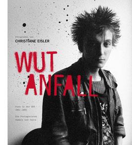 Buch WUTANFALL - Punk in der DDR 1982-1989. Die Protagonisten damals und heute