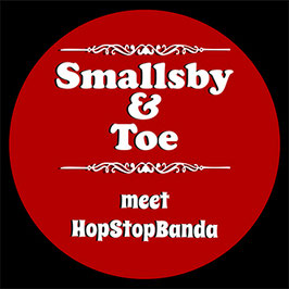 Smallsby & Toe meets HopStopBanda 2018