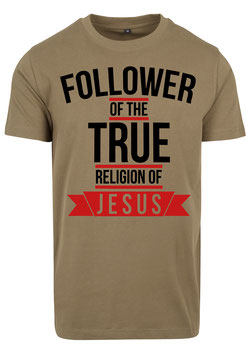 Follower of the True Religion of Jesus T-Shirt