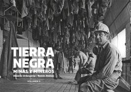 Tierra negra. Minas y mineros. Volumen II