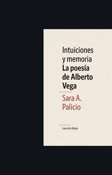 Intuiciones y memoria. La poesía de Alberto Vega
