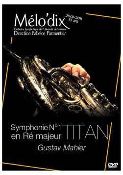 """DVD/CD - Symphonie n°1 """"Titan"""" de Gustav Mahler - Orchestre Mélo'dix, direction Fabrice Parmentier"""