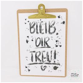 """A4 Poster """"Bleib Dir treu!"""" inkl. Klemmbrett gold"""