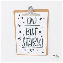 """A4 Poster """"Du bist stark!"""" inkl. Klemmbrett silber"""