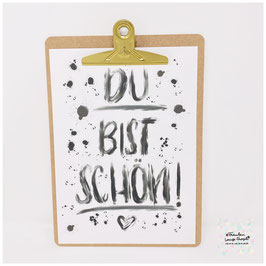 """A4 Poster """"Du bist schön!"""" inkl. Klemmbrett gold"""