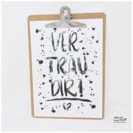 """A4 Poster """"Vertrau Dir!"""" inkl. Klemmbrett silber"""