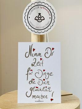 """Wunderschöne kleine Seelenfreuden Premium-Karten in DIN A7   """"Nimm Dir Zeit für Dinge die Dich glücklich machen !"""""""