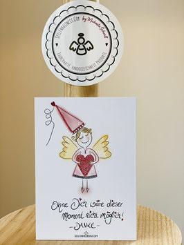 """Wunderschöne kleine Seelenfreuden Premium-Karten in DIN A7   """"Ohne Dich wäre dieser Moment nicht möglich! Danke"""""""