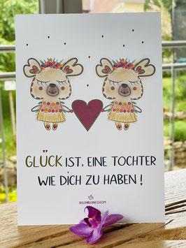 Wunderschöne Postkarte Glück ist, eine Tochter wie Dich zu haben.