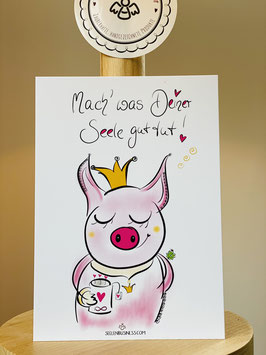 """Wunderschöne Premium-Postkarte mit zuckersüßem Schweinchen.   """"Mach`was Deiner Seele gut tut!"""""""