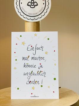 """Wunderschöne kleine Seelenfreuden Premium-Karten in DIN A7  """"Einfach mal machen, könnte ja unglaublich werden!"""""""
