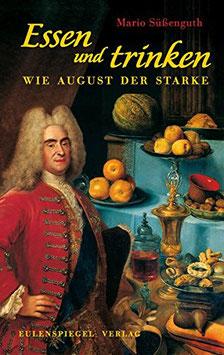 Essen und trinken wie August der Starke