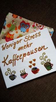 """Fliese """"Weniger Stress - mehr Kaffeepausen"""" (Tassen)"""