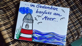"""Fliese """"...in Gedanken barfuss am Meer"""" (Leuchtturm)"""