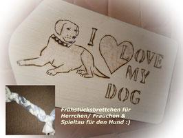 """Frühstücksbrettchen """"I LOVE MY DOG"""""""