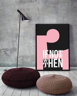 If not now, when then? | Poster