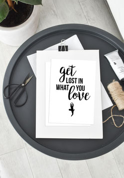 Get lost in what you love | Postkarte