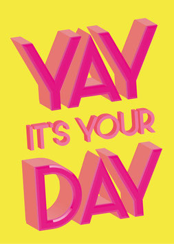 Yay is your day