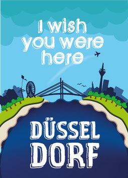Düsseldorf - I wish you were here