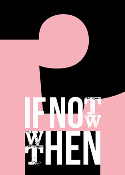 If not now then when? | Postkarte