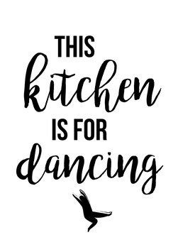 Poster- This kitchen is for dancing