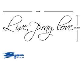 Live, pray, love. (small)