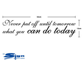Never Put Off Until Tomorrow What You Can Do Today (small)
