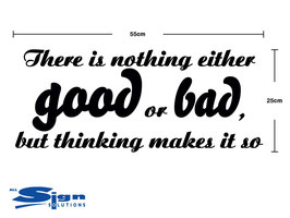 There is nothing either good or bad, but thinking makes it so (small)