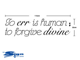 To err is human to forgive divine (large)