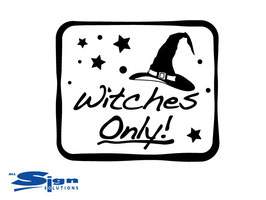 Witches Only! [set of 2] (medium)