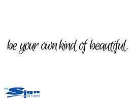 Be your own kind of beautiful (large)