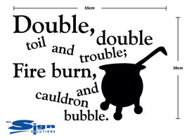 Double, double toil and trouble; Fire burn, and cauldron bubble (large)