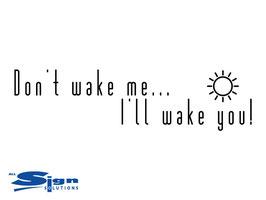 Don't wake me... I'll wake you (small)