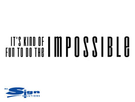 It's kind of fun to do the impossible (small)