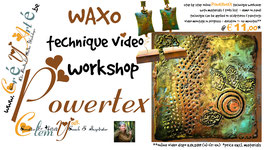 POWERTEX ONLINE TECHNIQUE WORKSHOP:  WAXO