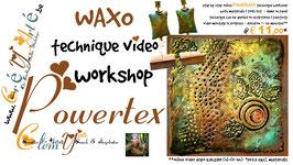 POWERTEX ONLINE TECHNIQUE WORKSHOP:  WAXO