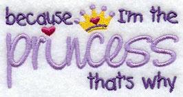 Because I'm the Princess