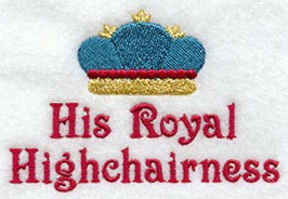 His Royal Highchairness