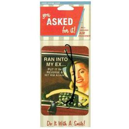 Ran Into My Ex...- Car Air Freshener